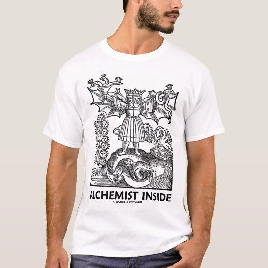 Alchemist Inside (Philosophy Chemistry Humor) T-Shirt