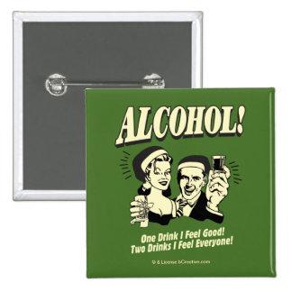 Alchohol: One Drink I feel Good Pins
