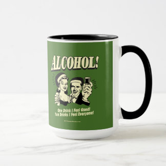 Alchohol: One Drink I feel Good Mug