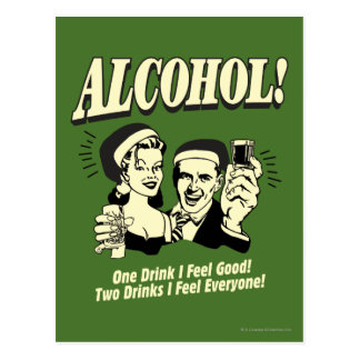 Alchohol: One Drink I feel Good Postcard