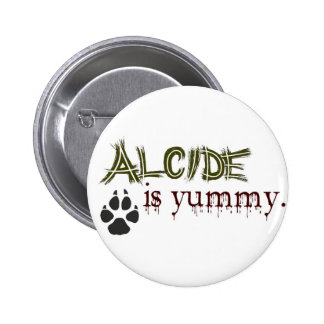 Alcide is Yummy. Pinback Button