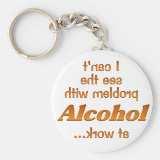 Alcohol at Work Keychain