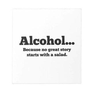 Alcohol... Because no great story starts with a sa Memo Notepad