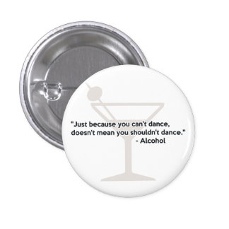 Alcohol Confidence Dancing 1 Inch Round Button
