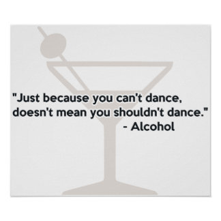 Alcohol Confidence Dancing Poster