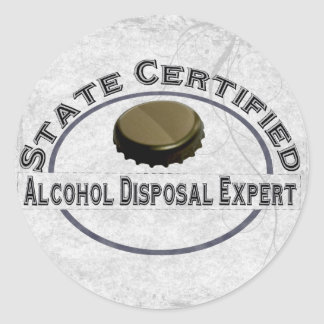 Alcohol Disposal Expert Classic Round Sticker