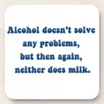 Alcohol doesn't solve any problems,Milk? Beverage Coasters