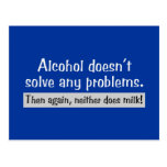 Alcohol Doesn't Solve Any Problems! Postcards