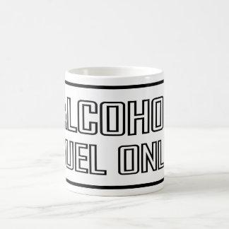 Alcohol Fuel only Coffee Mug