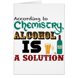 Alcohol is a Solution Greeting Card