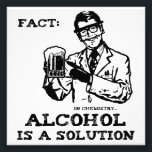 "Alcohol is a Solution in Chemistry Photo Print<br><div class=""desc""></div>"