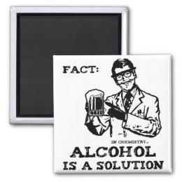 Alcohol is a Solution in Chemistry Retro Magnet