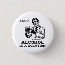 Alcohol is a Solution in Chemistry Retro Pinback Button
