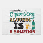 Alcohol is a Solution Kitchen Towel