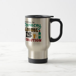 Alcohol is a Solution 15 Oz Stainless Steel Travel Mug