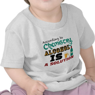 Alcohol is a Solution T Shirts