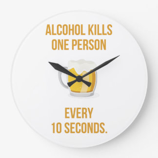 Alcohol Kills 1 Person every 10 Seconds Large Clock