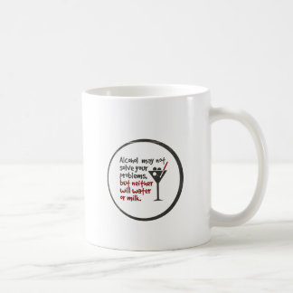 Alcohol may not solve your problems, but ... coffee mug