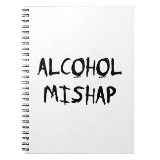 Alcohol Mishap Notebook