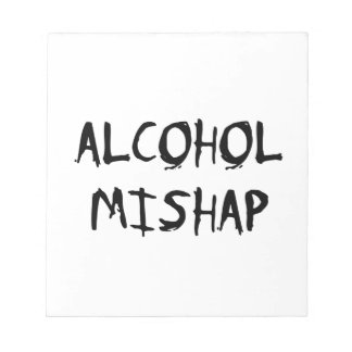 Alcohol Mishap Memo Note Pads