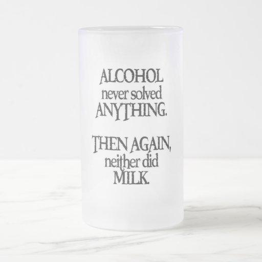Alcohol never solved anything... coffee mug