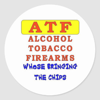 ALCOHOL TOBACCO FIREARMS CLASSIC ROUND STICKER
