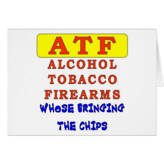 ALCOHOL TOBACCO FIREARMS GREETING CARD