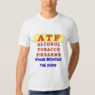 ALCOHOL TOBACCO FIREARMS T-SHIRT