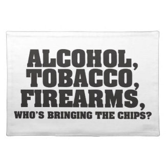 Alcohol Tobacco Firearms, Who's bringing the chips Placemat