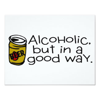 Alcoholic But In A Good Way Beer 4.25x5.5 Paper Invitation Card