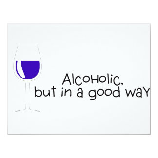 Alcoholic But In A Good Way Wine 4.25x5.5 Paper Invitation Card
