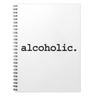alcoholic. spiral note book