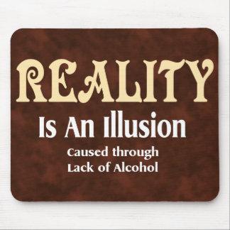 Alcoholic Reality Mouse Pad