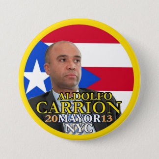 Aldolfo Carrion for NYC Mayor in 2013 Pinback Button