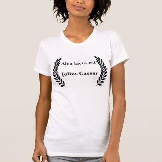 Alea iacta est... tshirts