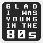 Alegre era joven en los años 80 pegatinas cuadradas personalizadas