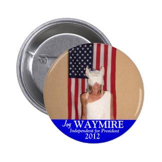 Alegría Waymire para el presidente 2012 Pin Redondo 5 Cm