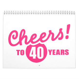 Alegrías a 40 años de cumpleaños calendarios
