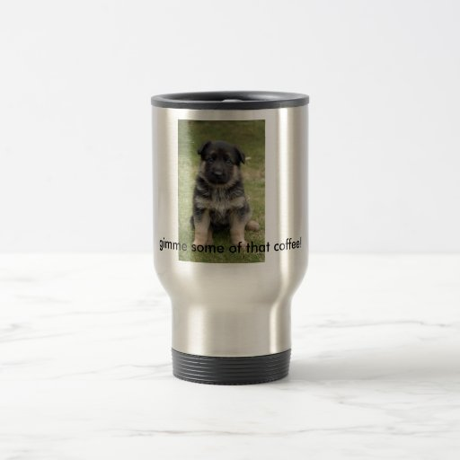 ¡alemán-pastor-bebé, gimme algo de ese café! taza de viaje de acero inoxidable