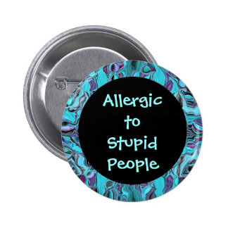 Alérgico al botón estúpido de la gente pins