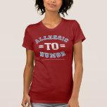Alérgico al humor (para las señoras) camisetas