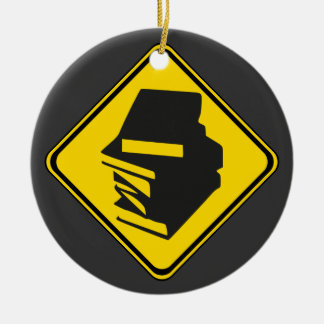 Alert: Books Ahead! Ceramic Ornament
