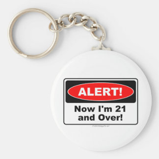 ALERT! Now I'm 21 and Over Keychain