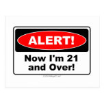 ALERT! Now I'm 21 and Over Postcard
