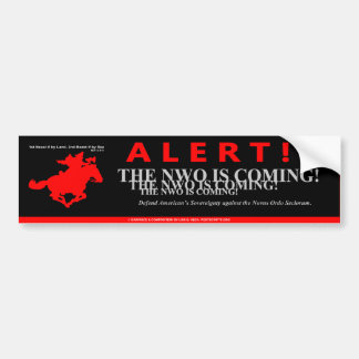 Alert! The New World Order is Coming Bumper Sticker