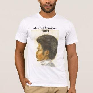 Alex For President 2008 T-Shirt