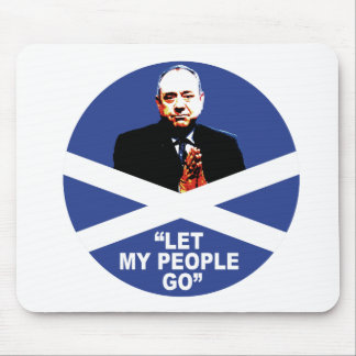 "Alex Salmond, ""Let my people go"" Mouse Pad"