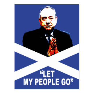 "Alex Salmond, ""Let my people go"" Postcard"