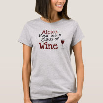 Alexa, Pour Me A Glass Of Wine Ladie's Womens T-Shirt