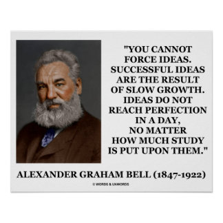 Alexander Graham Bell Cannot Force Ideas Slow Poster